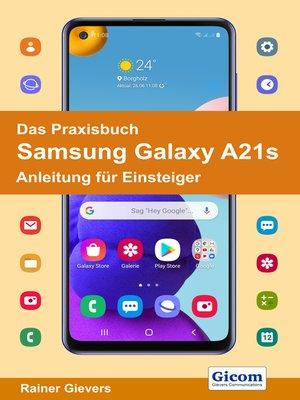 cover image of Das Praxisbuch Samsung Galaxy A21s--Anleitung für Einsteiger