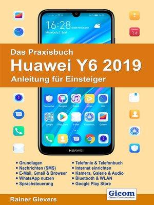 cover image of Das Praxisbuch Huawei Y6 2019--Anleitung für Einsteiger