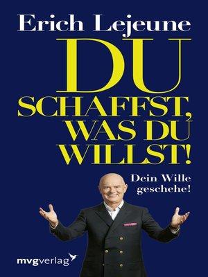 cover image of Du schaffst, was du willst!