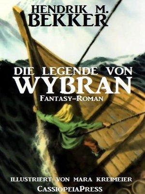 cover image of Die Legende von Wybran (Gesamtausgabe)