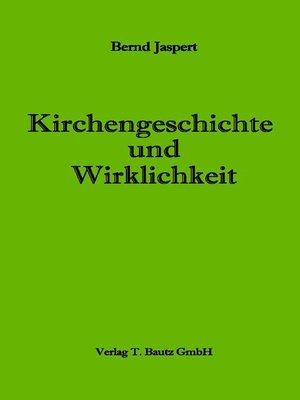 cover image of Kirchengeschichte und Wirklichkeit