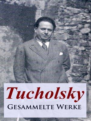 cover image of Tucholsky--Gesammelte Werke