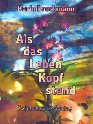 cover image of Als das Leben Kopf stand