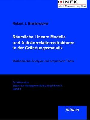 cover image of Räumliche Lineare Modelle und Autokorrelationsstrukturen in der Gründungsstatistik