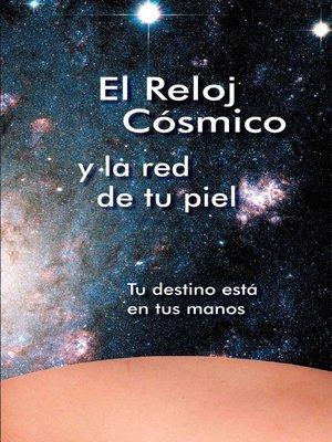 cover image of El Reloj Cósmico y la red de tu piel