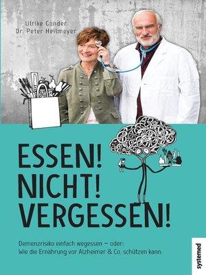 cover image of Essen! Nicht! Vergessen!