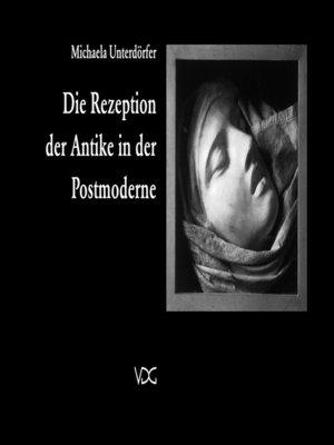 cover image of Die Rezeption der Antike in der Postmoderne