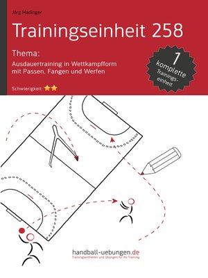 cover image of Ausdauertraining in Wettkampfform mit Passen, Fangen und Werfen (TE 258)