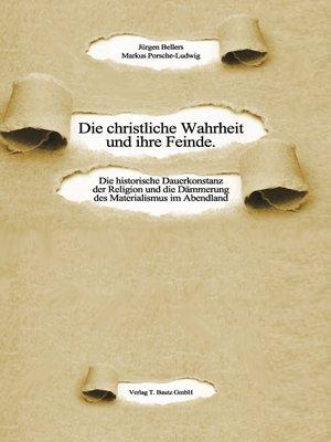 cover image of Die christliche Wahrheit und ihre Feinde