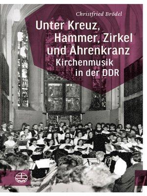 cover image of Unter Kreuz, Hammer, Zirkel und Ährenkranz