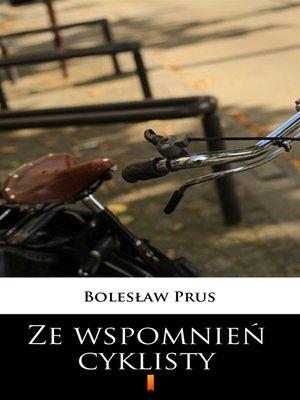 cover image of Ze wspomnień cyklisty