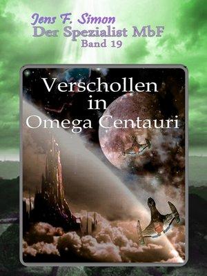 cover image of Verschollen in Omega Centauri ( Der Spezialist MbF 19)