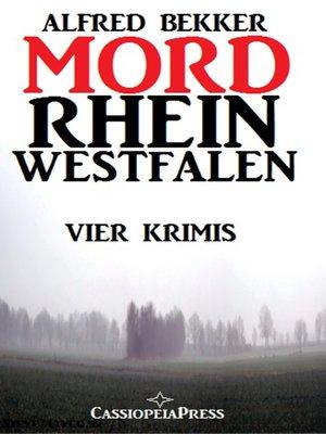 cover image of MORDrhein-Westfalen (Vier Krimis mit Tatorten in NRW--Münsterland, Sauerland, Niederrhein)