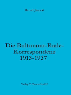 cover image of Die Bultmann-Rade-Korrespondenz 1913-1937