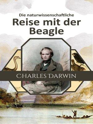 cover image of Die naturwissenschaftliche Reise mit der Beagle