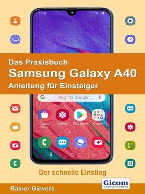 cover image of Das Praxisbuch Samsung Galaxy A40--Anleitung für Einsteiger