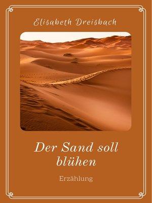 cover image of Der Sand soll blühen
