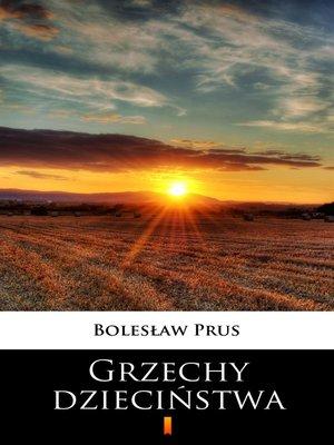 cover image of Grzechy dzieciństwa