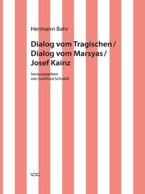 cover image of Dialog vom Tragischen/ Dialog vom Marsyas/ Josef Kainz