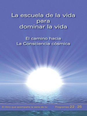 cover image of La escuela de la vida para dominar la vida. Tomo 5