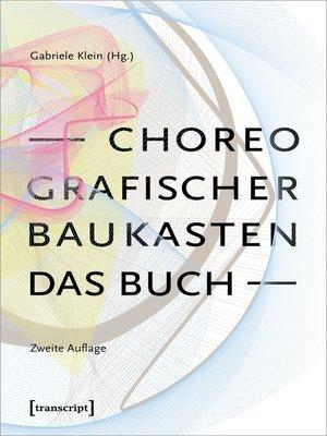 cover image of Choreografischer Baukasten. Das Buch (2. Aufl.)