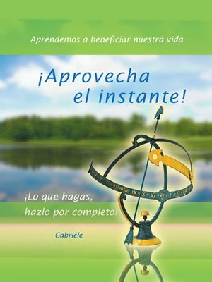 cover image of ¡Aprovecha el instante!