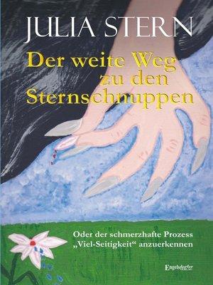 cover image of Der weite Weg zu den Sternschnuppen. Oder der schmerzhafte Prozess »Viel-Seitigkeit« anzuerkennen
