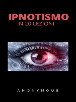 cover image of L'ipnotismo in 20 lezioni