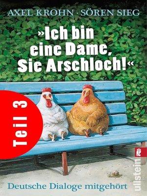 cover image of »Ich bin eine Dame, Sie Arschloch!« (Teil 3)