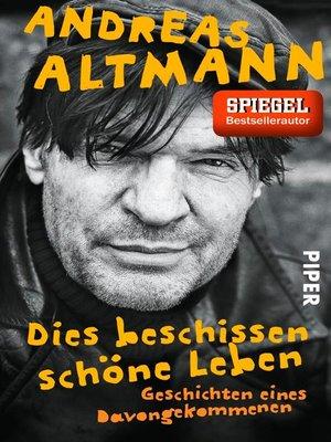 cover image of Dies beschissen schöne Leben