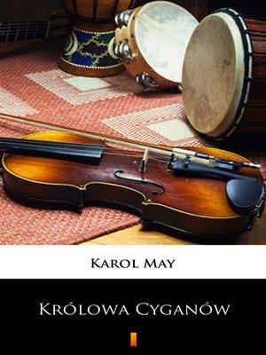 cover image of Leśna Różyczka. Królowa Cyganów
