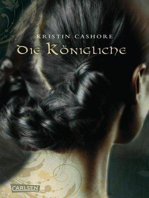 cover image of Die Königliche (Die sieben Königreiche 3)