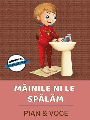 cover image of Mâinile Ni Le Spălăm