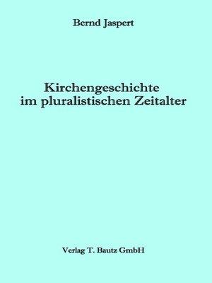cover image of Kirchengeschichte im pluralistischen Zeitalter