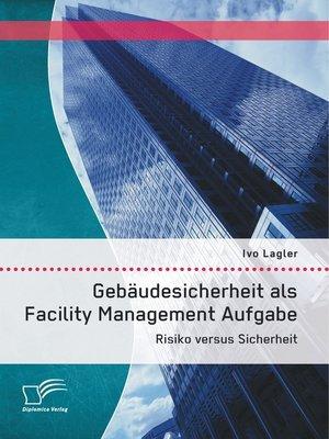 cover image of Gebäudesicherheit als Facility Management Aufgabe