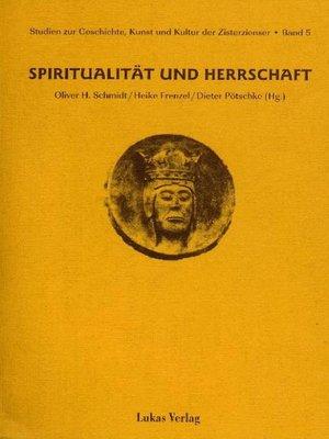 cover image of Studien zur Geschichte, Kunst und Kultur der Zisterzienser / Spiritualität und Herrschaft