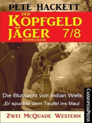 cover image of Der Kopfgeldjäger Folge 7/8  (Zwei McQuade Western)