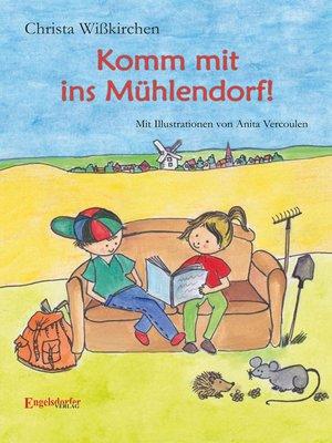 cover image of Komm mit ins Mühlendorf!