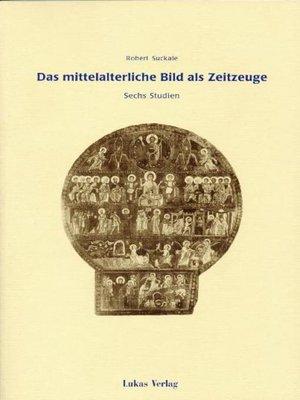 cover image of Das mittelalterliche Bild als Zeitzeuge