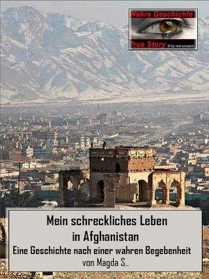 cover image of Mein schreckliches Leben in Afghanistan