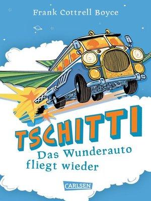 cover image of Tschitti--Das Wunderauto fliegt wieder