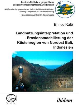 cover image of Landnutzungsinterpretation und Erosionsmodellierung der Küstenregion von Nordost Bali, Indonesien