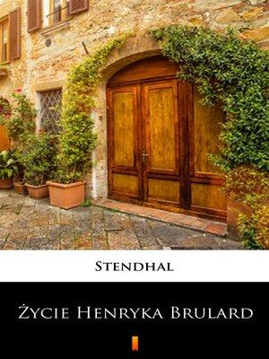 cover image of Życie Henryka Brulard
