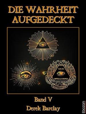 cover image of Serie Die Wahrheit aufgedeckt, Buch 5