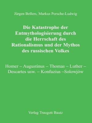 cover image of Die Katastrophe der Entmythologisierung durch die Herrschaft des Rationalismus und der Mythos des russischen Volkes