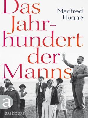 cover image of Das Jahrhundert der Manns