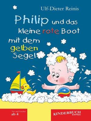 cover image of Philip und das kleine rote Boot mit dem gelben Segel