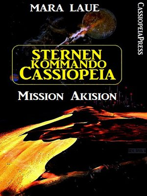 cover image of Sternenkommando Cassiopeia 1--Mission Akision (Science Fiction Abenteuer)