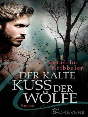 cover image of Der kalte Kuss der Wölfe