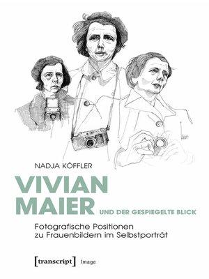 cover image of Vivian Maier und der gespiegelte Blick